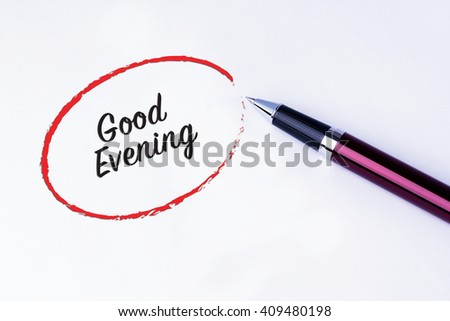 The words Good Evening written in a red circle with a pen on isolated white background. - stock photo