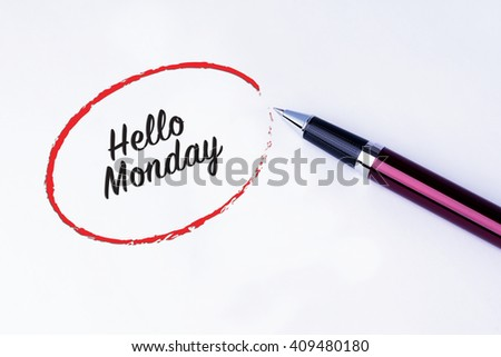 The words Hello Monday written in a red circle with a pen on isolated white background. - stock photo