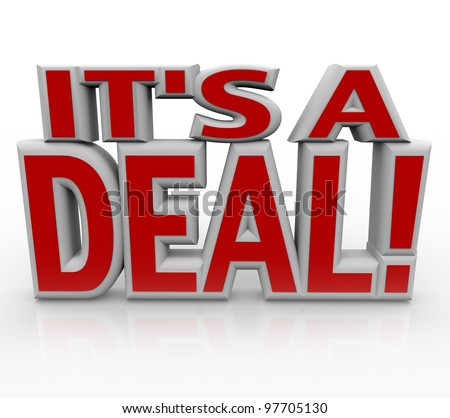 The words It's a Deal in red 3D letters to represent a successfully closed deal or final agreement between parties - stock photo