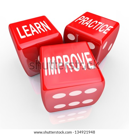 The words Learn Practice and Improve on three red dice for betting on your future in attaining new skills to better your career and life to achieve success and goals - stock photo