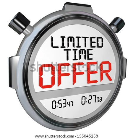 The words Limited Time Offer on a stopwatch or timer to illustrate the need to hurry to take advantage of big savings in a clearance event or special sale - stock photo