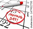 The words Moving Day and a date circled on a calendar with a red marker to illustrate a reminder of an important time for relocation to a new home or place of business - stock vector