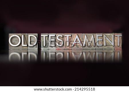 The words Old Testament written in vintage letterpress type - stock photo