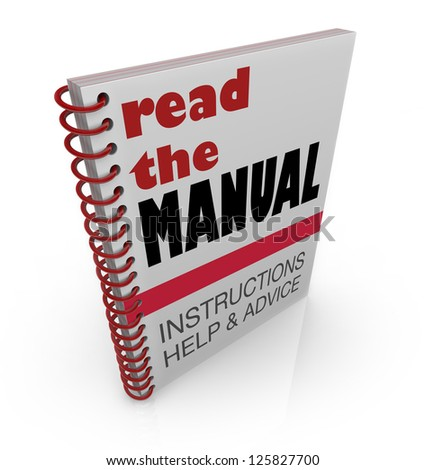 The words Read the Manual on a book cover offering instructions, help and advice for a project or task you must learn and complete - stock photo