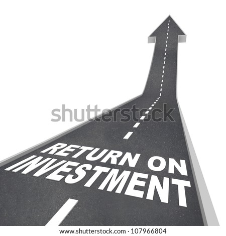 The words Return on Investment on a road leading upward, representing growth or improvement in your savings and financial nest egg, growing your wealth and income - stock photo