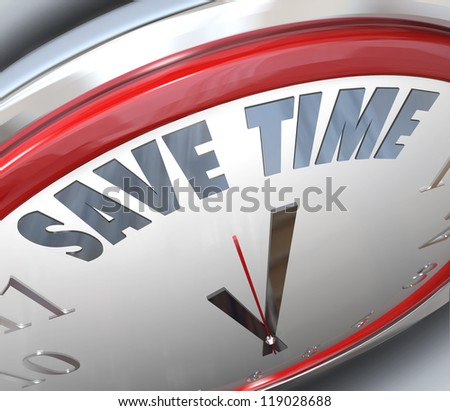 The words Save Time on a clock to symbolize management techniques for efficient and effective use of valuable time in your daily work or life activities - stock photo