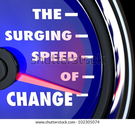The words Surging Speed of Change on a blue speedometer with needle racing to represent the growing power and rapid pace of advancements and evolution - stock photo