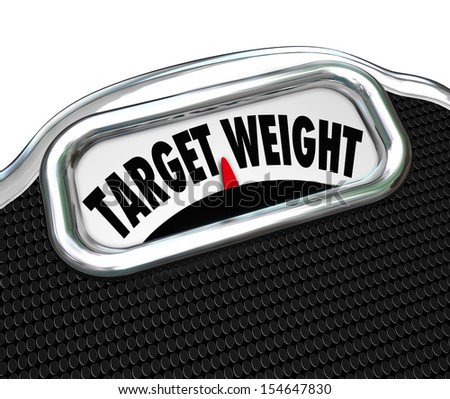The words Target Weight on a scale display to illustrate weightloss and reaching a desired goal for fitness and health in eating less and exercise - stock photo