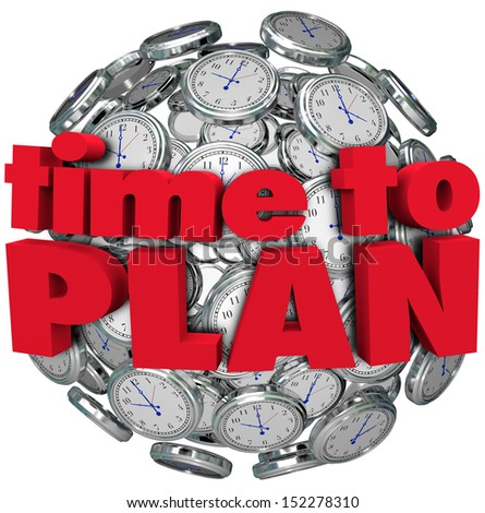 The words Time to Plan in red letters on a sphere of clocks to illustrate the importance of planning to achieve a goal or have a successful mission - stock photo
