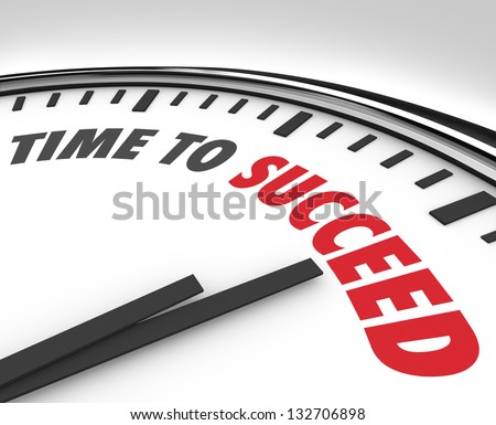 The words Time to Succeed on a white clock face to inspire or motivate you to achieve a goal or improve toward a mission or business plan - stock photo