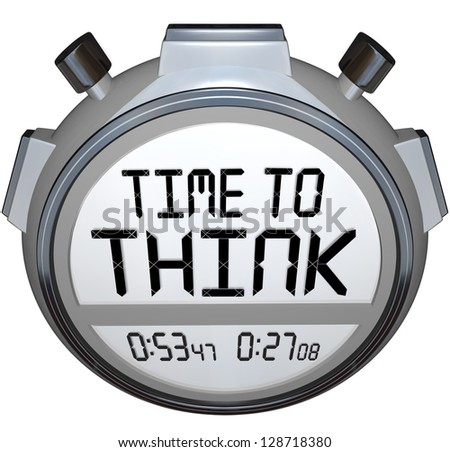 The words Time to Think on a stopwatch or timer in digital letters and words to symbolize the importance to brainstorm your plan or strategy to reach your goals and success