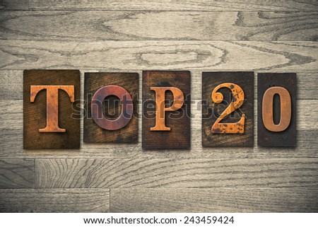 "The words ""TOP 20"" written in wooden letterpress type. - stock photo"