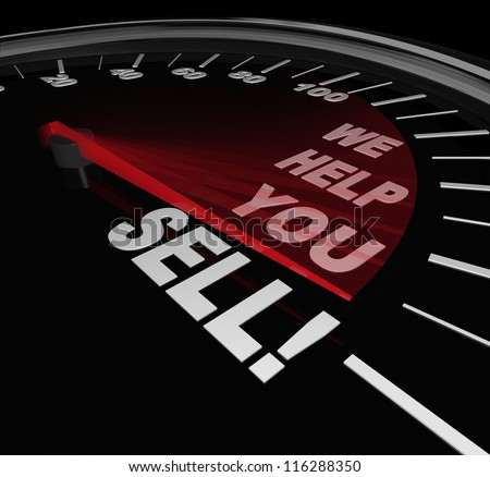 The words We Help You Sell on a speedometer dial with needle rising to represent successful sales thanks to a consultant or other expert offering advice or selling improvement service - stock photo