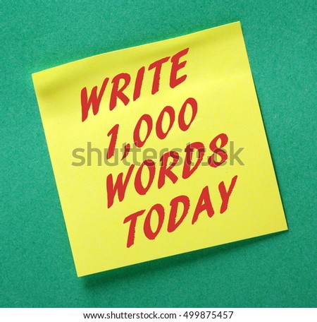 The words Write one thousand Words Today on a yellow sticky note as motivation for aspiring authors to start a book