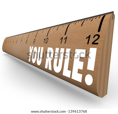 The words You Rule on a ruler to illustrate good or grate grades, review, approval, praise, commendation or recommendation - stock photo
