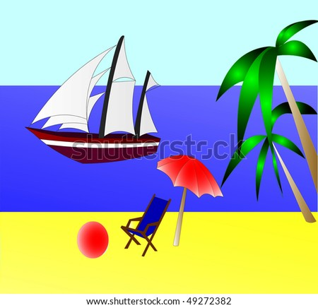 The Year rest on sea - a sailboat,      chaiselongue, ball,palms, sun, air and sand.