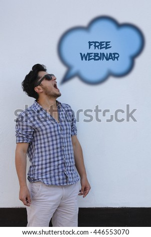 The young man says in the speech bubble from his mouth Free Webinar. - stock photo