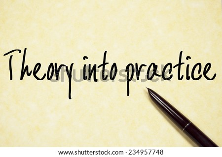 theory into practice write on paper  - stock photo