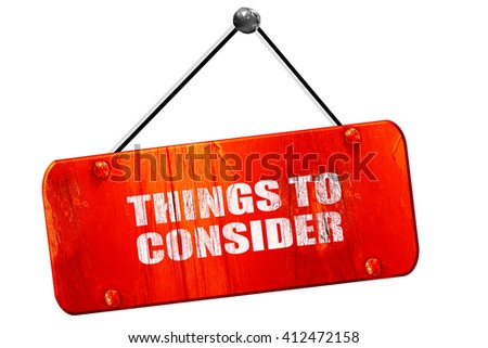 things to consider, 3D rendering, vintage old red sign - stock photo