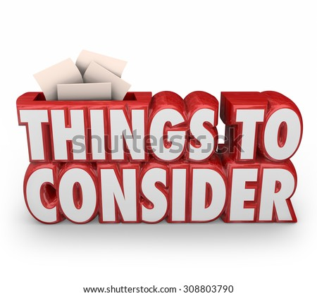 Things to Consider words in red 3d letters and suggestions or advice slips of paper inside a suggestion box to illustrate or communicate important advice before you begin or make a purchase