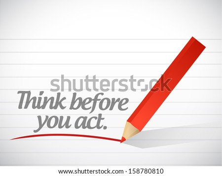 think before you act written message illustration design over white