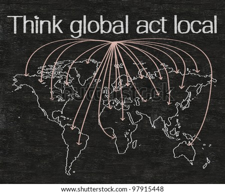 think global act local marketing business concept written on blackboard background with world map - stock photo