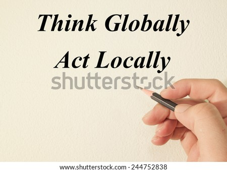 think globally act locally essay writer