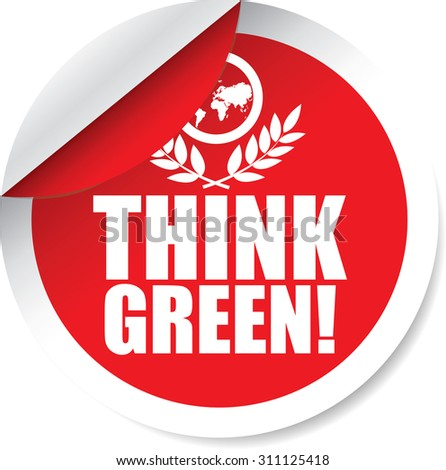 Think Green Red Label And Sticker. Have a particular belief or idea, Good Think For Environment.