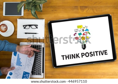 THINK POSITIVE  Businessman working at office desk and using computer and objects, coffee, top view, - stock photo