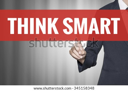 Think Smart word on virtual screen push by business woman red tab - stock photo