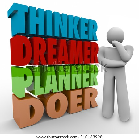 Thinker Dreamer Planner Doer words in 3d letters beside a thinking person wondering how to execute and idea and turn a brainstorm into a reality