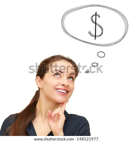 Thinking smiling woman with dollar sign in bubble above isolated on white background