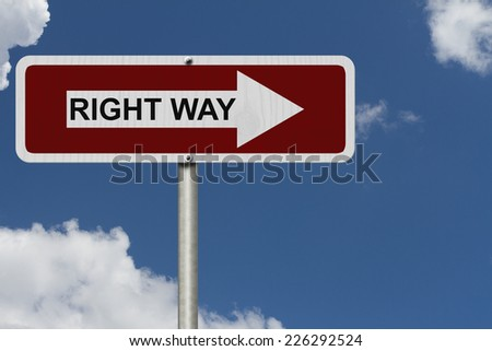 This is the right way, Red and white street sign with word Right Way with sky background