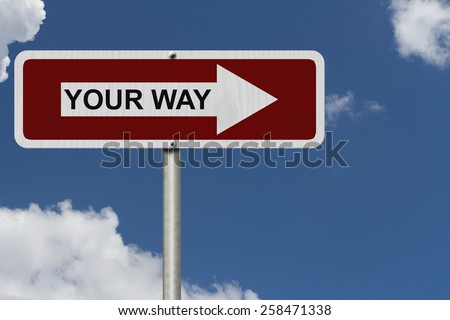 This is your way, Red and white street sign with word My Your with sky background