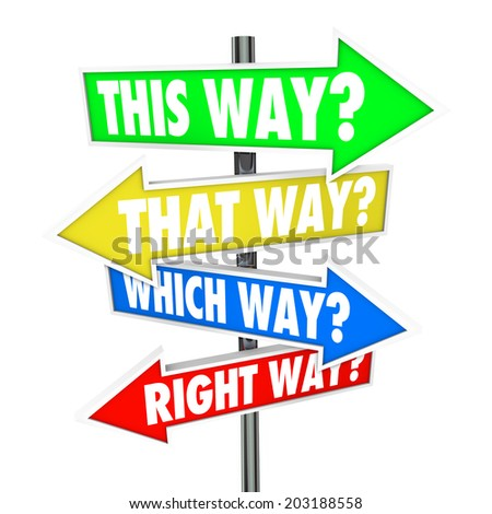 This That Way, Which Right Way question arrow road signs moving forward making decision - stock photo