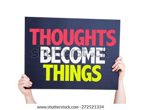 Thoughts Become Things card isolated on white - stock photo