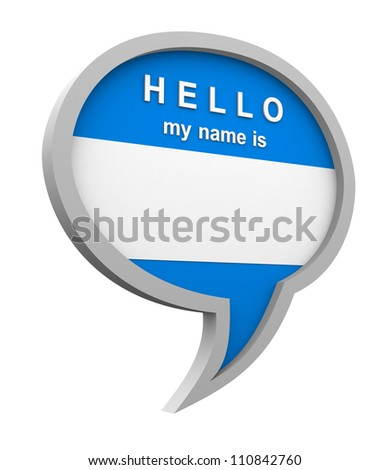 Three dimensional colorful name tag blank speech bubble with �hello my name is� text on white background