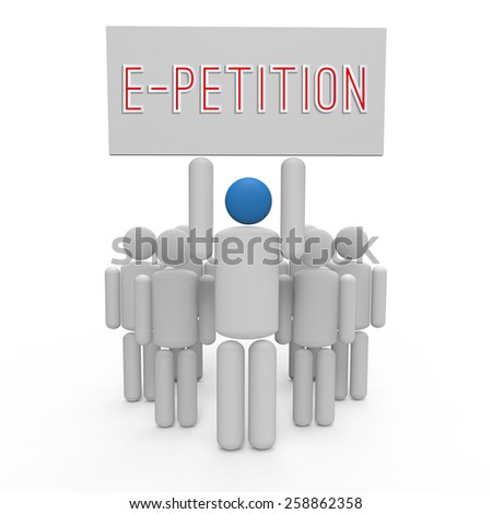 Three-dimensional illustration showing a group of people with a leader raising slogan 'E-petition'. Concept of social behaviour, public conscious and recruitment for online petition. - stock photo