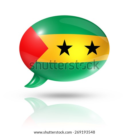 three dimensional Sao Tome and Principe flag in a speech bubble isolated on white with clipping path - stock photo
