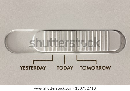 Three position slider switch with options for yesterday, today, tomorrow - stock photo