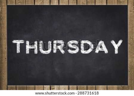 thursday white text on  chalkboard
