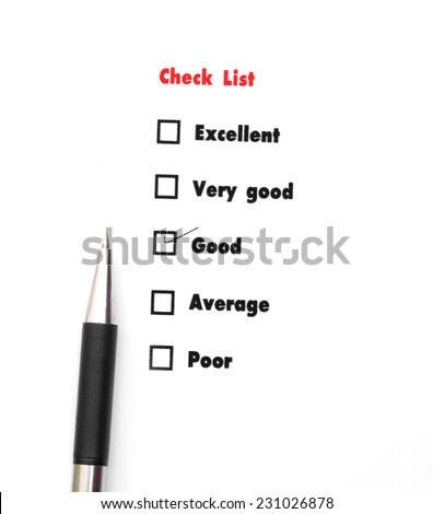Tick placed you select choice.  excellent,very good,good,average,poor - check good