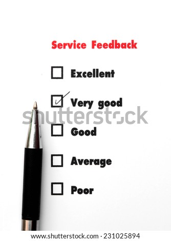 Tick placed you select choice.  excellent,very good,good,average,poor - check very good