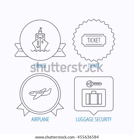 Ticket, cruise ship and airplane icons. Luggage security linear sign. Award medal, star label and speech bubble designs.  - stock photo