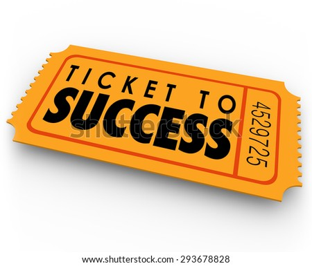 Ticket to Success words on a winning raffle or lottery pass to claim a prize, income, results, outcome or earnings - stock photo