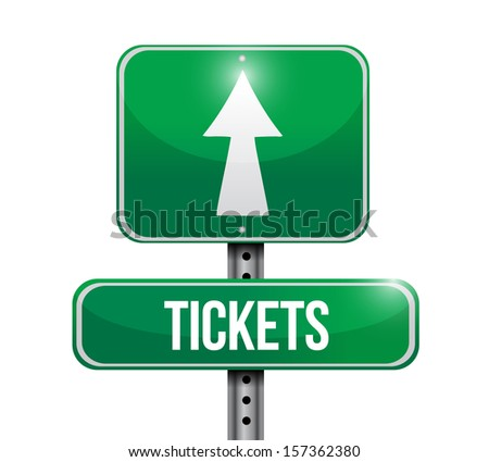tickets road sign illustration design over a white background - stock photo