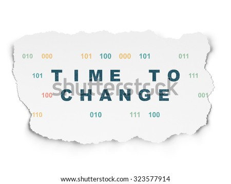 Time concept: Painted blue text Time to Change on Torn Paper background with  Binary Code