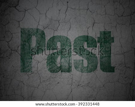 Time concept: Past on grunge wall background - stock photo