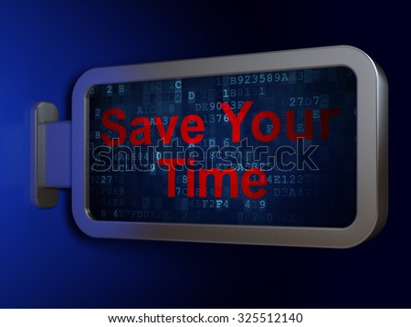 Time concept: Save Your Time on advertising billboard background, 3d render - stock photo