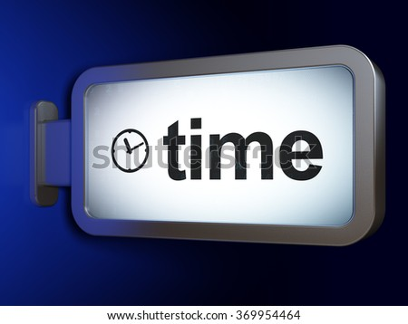 Time concept: Time and Clock on billboard background - stock photo